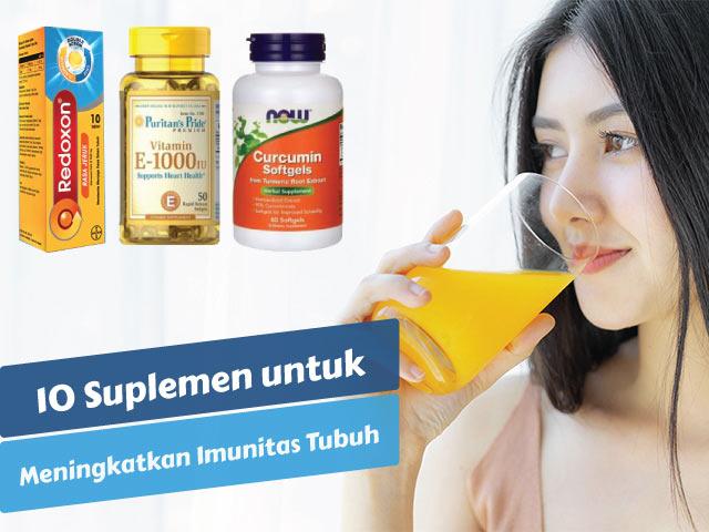 10 Rekomendasi Suplemen untuk Meningkatkan Imunitas Tubuh